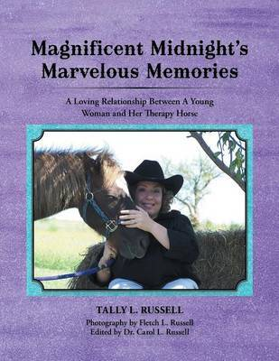 Magnificent Midnight's Marvelous Memories by Tally L Russell
