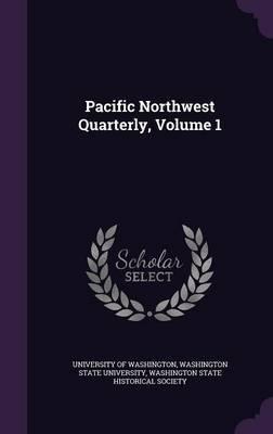 Pacific Northwest Quarterly, Volume 1 image