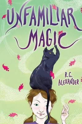 Unfamiliar Magic by R C Alexander image