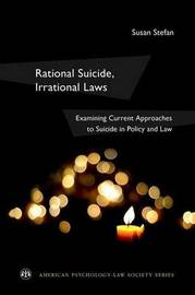 Rational Suicide, Irrational Laws by Susan Stefan