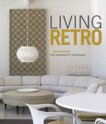 Living Retro by Andrew Weaving