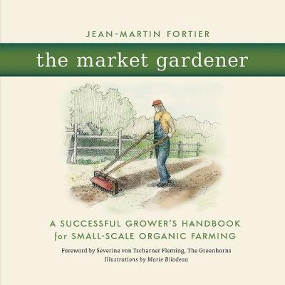 The Market Gardener by Jean-Martin Fortier image