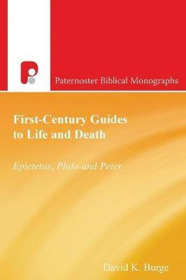 First-Century Guides to Life and Death by David K Burge