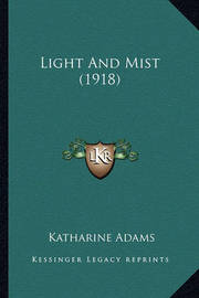Light and Mist (1918) Light and Mist (1918) by Katharine Adams