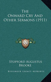 The Onward Cry and Other Sermons (1911) by Stopford Augustus Brooke