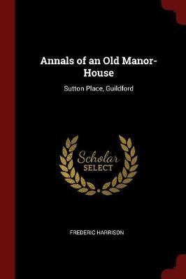 Annals of an Old Manor-House by Frederic Harrison image