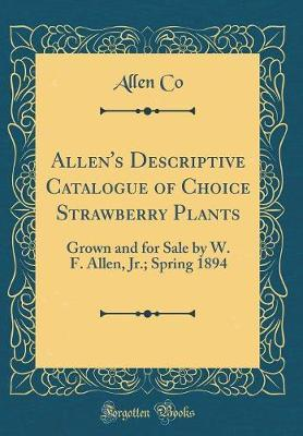 Allen's Descriptive Catalogue of Choice Strawberry Plants by Allen Co image