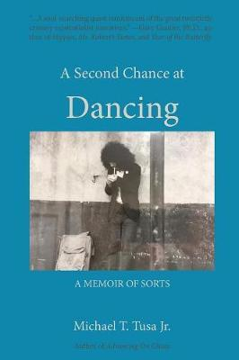 A Second Chance at Dancing by Michael T Tusa Jr