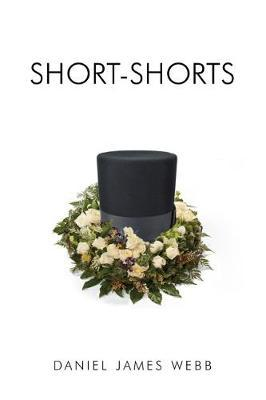 Short-Shorts by Daniel James Webb