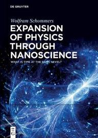 Expansion of Physics Through Nanoscience by Wolfram Schommers