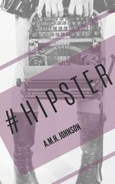 #Hipster by A M H Johnson