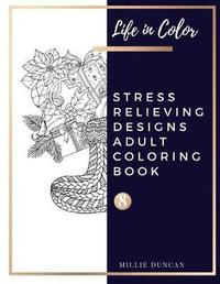 STRESS RELIEVING DESIGNS ADULT COLORING BOOK (Book 8) by Millie Duncan