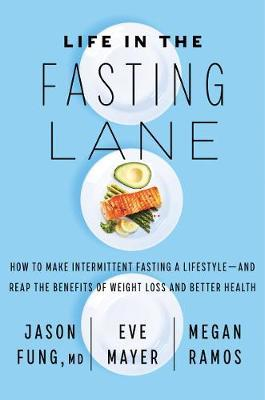 Life in the Fasting Lane by Jason Fung