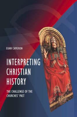 Interpreting Christian History by Euan K Cameron image