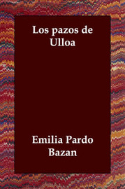 Los Pazos De Ulloa by Emilia Pardo Bazan image