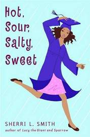 Hot, Sour, Salty, Sweet by Sherri L Smith image