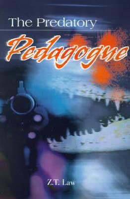 The Predatory Pedagogue by Z. T. Law