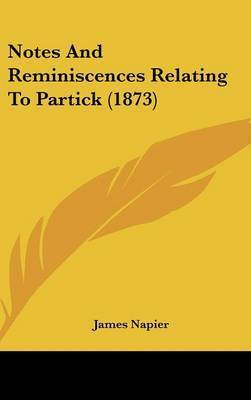 Notes And Reminiscences Relating To Partick (1873) by James Napier