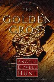 The Golden Cross by Angela Elwell Hunt image