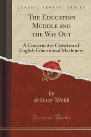 The Education Muddle and the Way Out by Sidney Webb