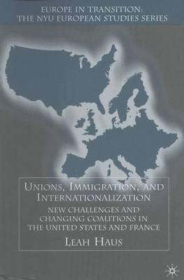 Unions, Immigration, and Internationalization by Leah A. Haus