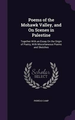 Poems of the Mohawk Valley, and on Scenes in Palestine by Phineas Camp image