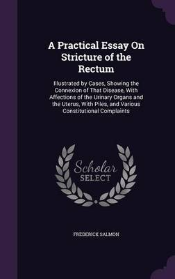 A Practical Essay on Stricture of the Rectum by Frederick Salmon image