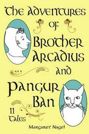 The Adventures of Brother Arcadius and Pangur Ban by Margaret Nagel image