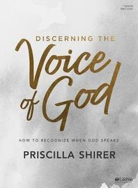 Discerning the Voice of God - Bible Study Book by Priscilla Shirer