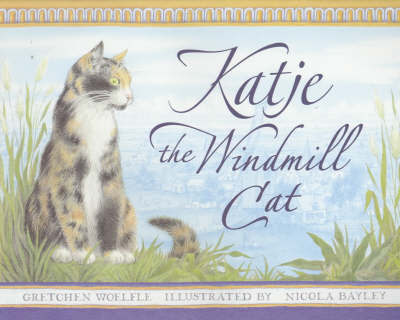Katje The Windmill Cat by Gretchen Woelfe