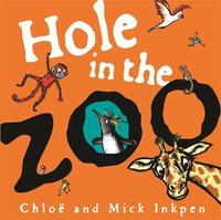 Hole in the Zoo by Mick Inkpen