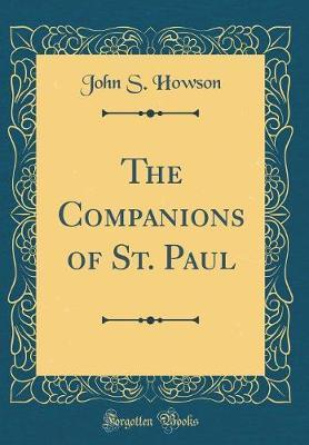 The Companions of St. Paul (Classic Reprint) by John S Howson image
