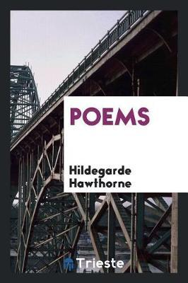 Poems by Hildegarde Hawthorne