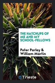 The Hatchups of Me and My School-Fellows by Peter Parley image