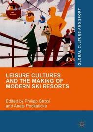 Leisure Cultures and the Making of Modern Ski Resorts image