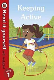 Keeping Active: Read it yourself with Ladybird Level 1 by Ladybird