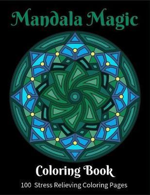 Mandala Magic by Rg Dragon Publishing