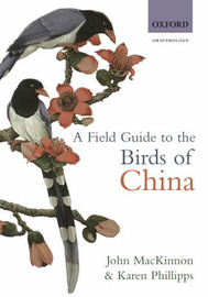 A Field Guide to the Birds of China by John Mackinnon