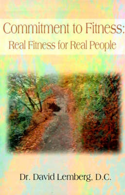Commitment to Fitness: Real Fitness for Real People by Dr David Lemberg, D.C. image