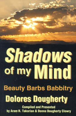 Shadows of My Mind: Beauty Barbs Babbitry by Dolores Dougherty image