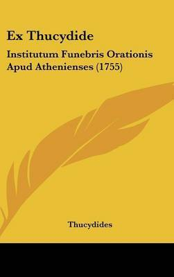 Ex Thucydide: Institutum Funebris Orationis Apud Athenienses (1755) by Thucydides 431 BC