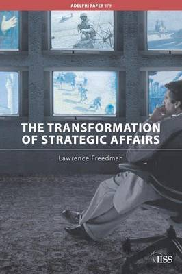 The Transformation of Strategic Affairs by Lawrence Freedman image