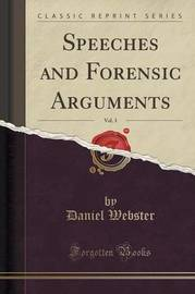 Speeches and Forensic Arguments, Vol. 3 (Classic Reprint) by Daniel Webster