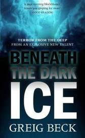 Beneath the Dark Ice by Greig Beck image