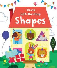 Lift the Flap Shapes by Felicity Brooks