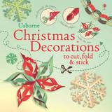 Christmas Decorations to Cut, Fold & Stick by Fiona Watt