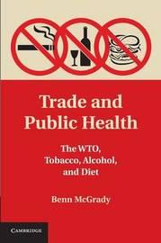 Trade and Public Health by Benn McGrady