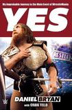 Yes by Daniel Bryan