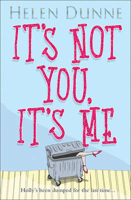 It's Not You, it's Me by Helen Dunne