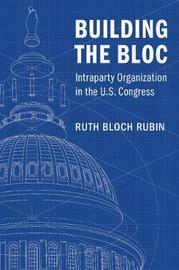 Building the Bloc by Ruth Bloch Rubin